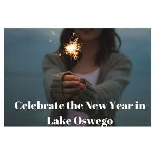 Celebrate the New Year in Lake Oswego