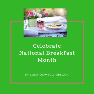 Celebrate National Breakfast Month